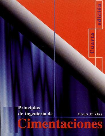 Principios de Ingeniería de Cimentaciones por Braja M. Das